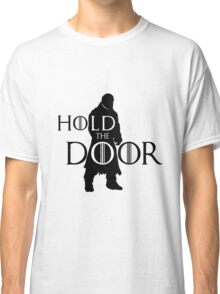 Hold the Door Classic T-Shirt