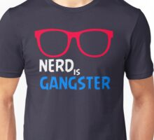 Nerd is Gangster Unisex T-Shirt