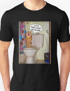 A Little PRIVACY...Please? Shut The Door!  Unisex T-Shirt