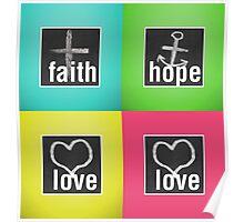 Love Faith Hope Love Poster
