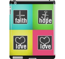 Love Faith Hope Love iPad Case/Skin