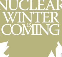Nuclear Winter is Coming Sticker