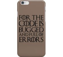 For the code is bugged and full of errors... iPhone Case/Skin