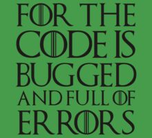 For the code is bugged and full of errors... Baby Tee