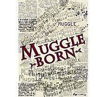Muggle Born Photographic Print