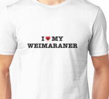 I Heart My Weimaraner Unisex T-Shirt