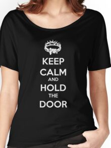 Keep Calm Hold the Door V1 Women's Relaxed Fit T-Shirt