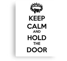 Keep Calm Hold the Door V2 Canvas Print