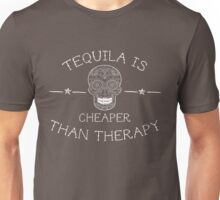 Tequila is cheaper than therapy Unisex T-Shirt