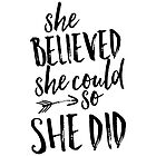 She believed she could so she did by TheCrownPrints