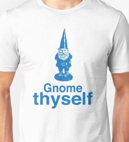 Gnome Thyself Unisex T-Shirt