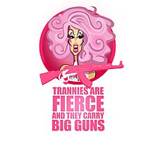 Trannies Are Fierce Photographic Print