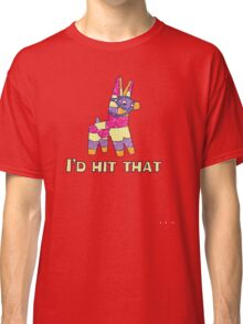 I'd Hit That Pinata Classic T-Shirt
