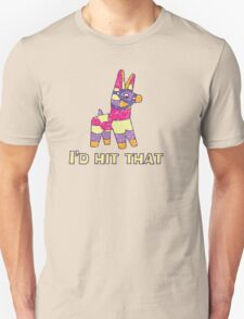 I'd Hit That Pinata Unisex T-Shirt