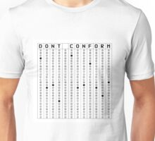 Don't Conform Unisex T-Shirt