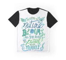 "Illustrated Inspirational Quote ""Nothing in nature blooms all year"" Graphic T-Shirt"
