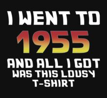 I Went To 1955 And All I Got Was This Lousy T-Shirt One Piece - Long Sleeve