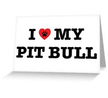 I Heart My Pit Bull Greeting Card