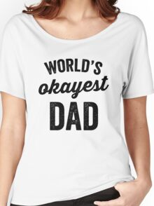World's Okayest Dad Women's Relaxed Fit T-Shirt