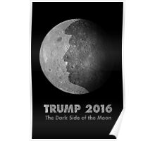Trump 2016 - The Dark Side Of The Moon Poster