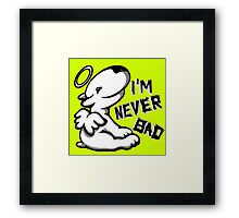 I'm Never Bad Bull Terrier  Framed Print