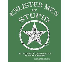 ENLISTED MEN are STUPID!   (But Cunning and Sly!) Photographic Print
