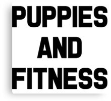 Puppies and Fitness Canvas Print