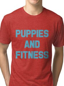Puppies and Fitness Tri-blend T-Shirt