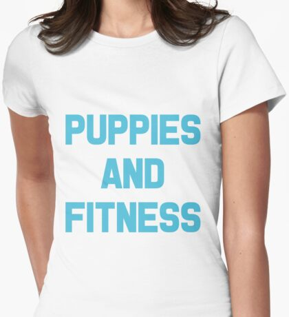 Puppies and Fitness Womens Fitted T-Shirt