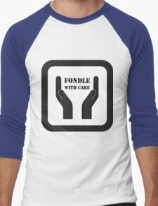 Fondle With Care Men's Baseball ¾ T-Shirt