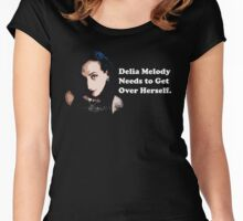 Delia Melody Needs to Get Over Herself Women's Fitted Scoop T-Shirt