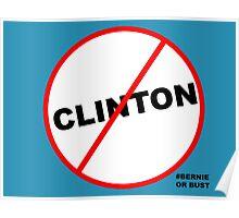 No Clinton (Bernie or Bust) Poster