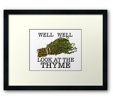 Well Well. Look at the thyme. Framed Print