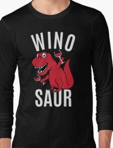 Smile Wino Saur say Winosaur Long Sleeve T-Shirt
