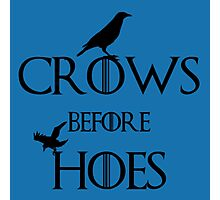 Crows Before Hoes Game Of Thrones Photographic Print