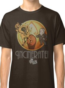 Incinerate! Classic T-Shirt
