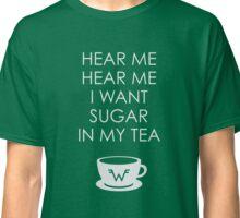 I Want Sugar in My Tea Classic T-Shirt