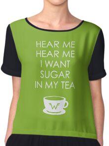 I Want Sugar in My Tea Chiffon Top