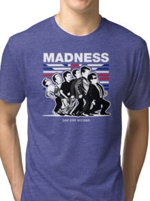 MADNESS : ONE STEP BEYOND Tri-blend T-Shirt