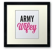 Army Wifey Quote Framed Print