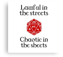 D&D - Lawful in the streets, chaotic in the sheets Canvas Print