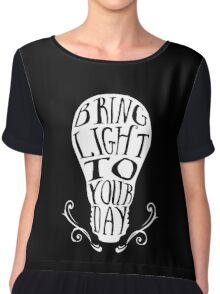 Bring light to your day Chiffon Top