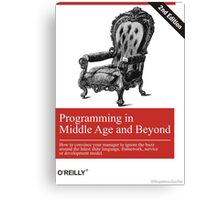 Programming in Middle Age and Beyond Canvas Print
