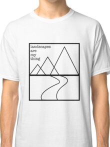 Landscapes are my thing outline Classic T-Shirt
