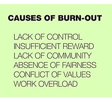 Causes of Burnout Photographic Print