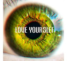 Love Yourself  Photographic Print