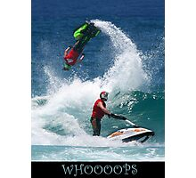 Whooops Photographic Print