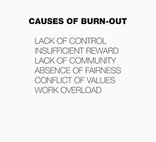 Causes of Burnout T-Shirt