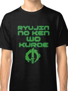 Ryujin no ken wa kurae! Classic T-Shirt