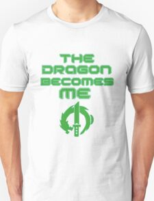 The dragon becomes me! Unisex T-Shirt